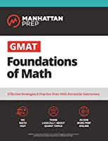 GMAT Foundations of Math: 900+ Practice Problems in Book and Online (Manhattan Prep GMAT Strategy Guides)