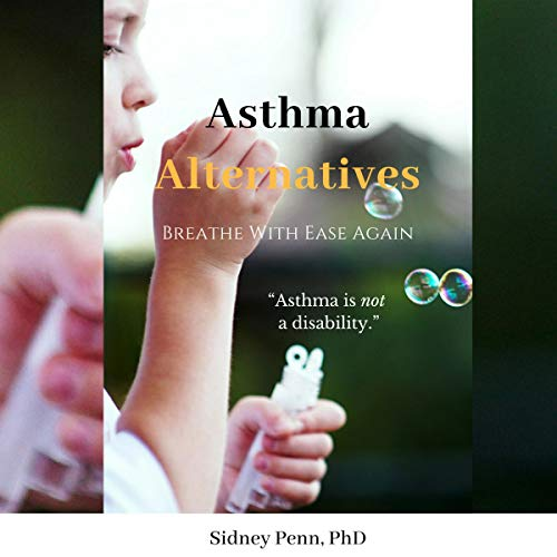 Asthma Alternatives: Breathe With Ease Again audiobook cover art