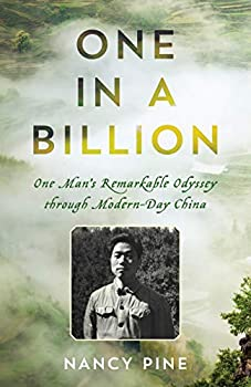 One in a Billion  One Man s Remarkable Odyssey through Modern-Day China