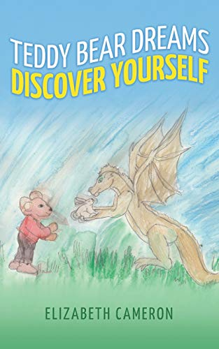 Compare Textbook Prices for TEDDY BEAR DREAMS: DISCOVERING YOURSELF  ISBN 9781641113472 by Cameron, Elizabeth