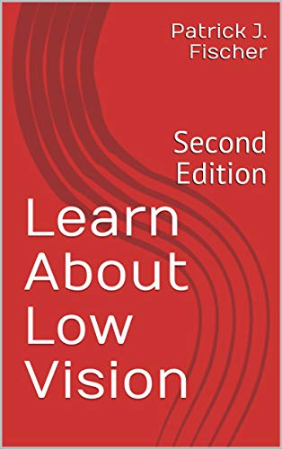 Learn About Low Vision: Second Edition (English Edition)