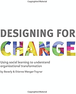 Designing for Change: Using social learning to understand organizational transformation