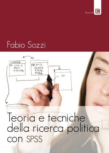 Teoria e tecniche della ricerca politica con SPSS (Italian Edition)