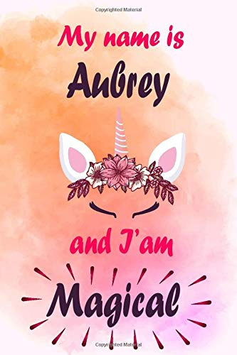 My name is Aubrey and i'm magical: awesome Unicorn face Notebook For girls Cute Happy Birthday Unicorn with stars - Great as Birthday Gift for / ... gift , 110 Blank pages 6x9 Matte finish cover