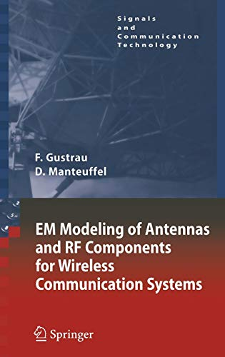 EM Modeling of Antennas and RF Components for Wireless Communication Systems (Signals and Communication Technology)