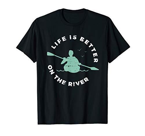 Life Is Better On The River Kanu Rudern Geschenk Kajak T-Shirt