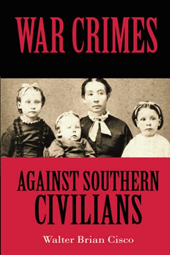 Compare Textbook Prices for War Crimes Against Southern Civilians  ISBN 9781947660564 by Cisco, Walter Brian