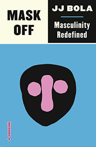 Mask Off: Masculinity Redefined (Outspoken by Pluto) (English Edition)