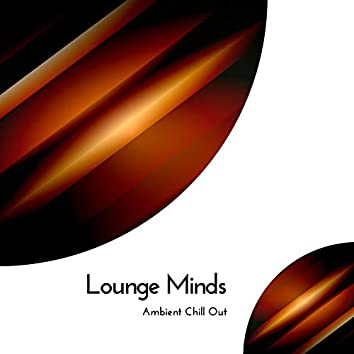 Lounge Minds - Ambient Chill Out