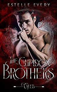 The Cupidon Brothers : Caleb par Estelle Every