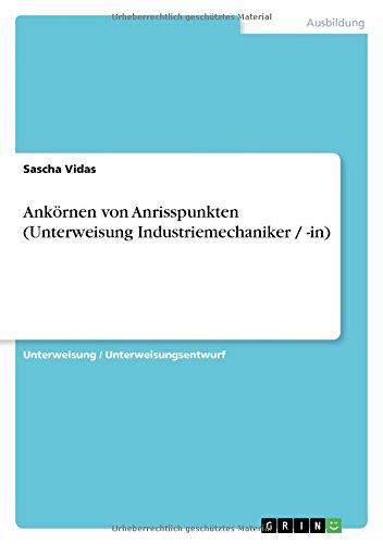 Ankörnen von Anrisspunkten (Unterweisung Industriemechaniker / -in)
