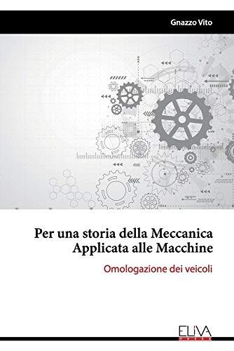 Per una storia della Meccanica Applicata alle Macchine: Omologazione dei veicoli
