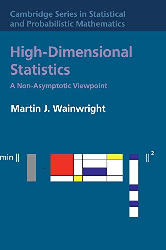 Compare Textbook Prices for High-Dimensional Statistics: A Non-Asymptotic Viewpoint Cambridge Series in Statistical and Probabilistic Mathematics, Series Number 48 1 Edition ISBN 9781108498029 by Wainwright, Martin J.
