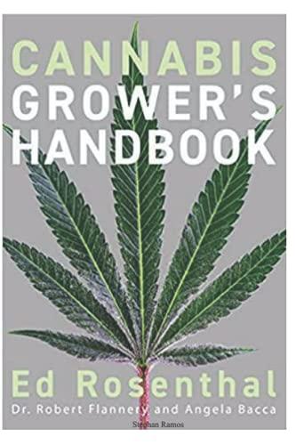 Cannabis: Grower's Handbook The Complete Guide to Marijuana and Hemp Cultivation