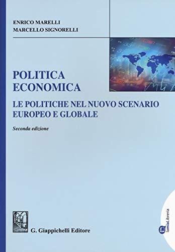 Politica economica. Le politiche nel nuovo scenario europeo e globale. Ediz. ampliata