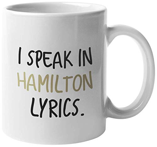 I Speak In Hamilton Lyrics Coffee Mug Musical Theater Funny Gift White
