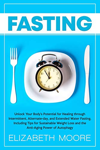 41+WEOLpOCL - Fasting: Unlock Your Body's Potential for Healing through Intermittent, Alternate-day, and Extended Water Fasting, Including Tips for Sustainable Weight Loss and the Anti-Aging Power of Autophagy