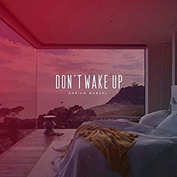 Dont Wake Up