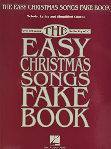 The Easy Christmas Songs Fake Book: 100 Songs in the Key of C