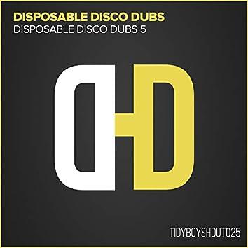 Disposable Disco Dubs 5