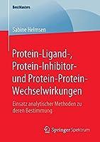 Protein-Ligand-, Protein-Inhibitor- und Protein-Protein-Wechselwirkungen: Einsatz analytischer Methoden zu deren Bestimmung (BestMasters)