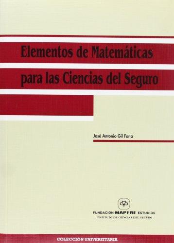 ELEMENTOS DE MATEMATICAS PARA LAS CIENCIAS DEL SEGURO