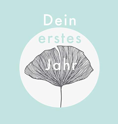 Dein erstes Jahr: Babyalbum in modernem Teal-Design, zum Eintragen der schönsten Momente und Erinnerungen für unser erstes gemeinsames Jahr (Fotoalbum, Band 1)