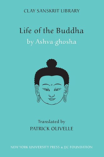 Life of the Buddha (Clay Sanskrit Library, 10)
