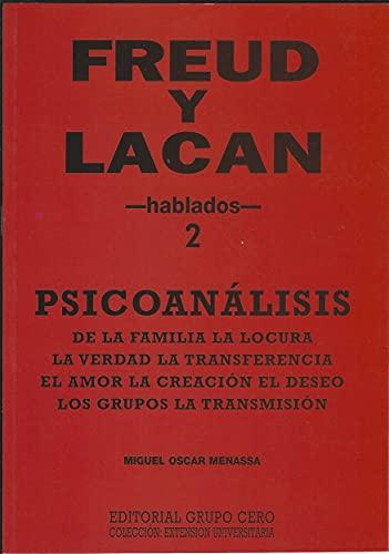 FREUD Y LACAN: psicoanálisis 2 hablados (Psicologia, Psicoanalisis I nº 6) (Spanish Edition)
