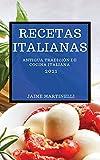 RECETAS ITALIANAS 2021 (ITALIAN COOKBOOK 2021 SPANISH EDITION): ANTIGUA TRADICIÓN DE COCINA ITALIANA