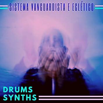 Sistema Vanguardista e Eclético - Drums Synths nos Recintos