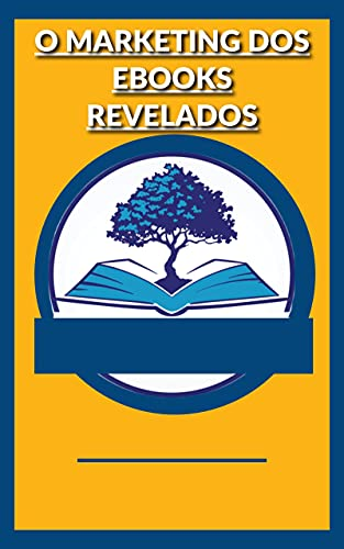 O Marketing dos Ebooks Revelados (Portuguese Edition)