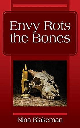 Envy Rots the Bones