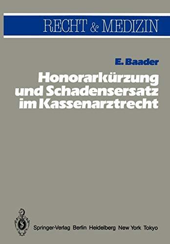 Honorarkürzung und Schadensersatz wegen unwirtschaftlicher Behandlungs- und Verordnungsweise im Kassenarztrecht (Recht und Medizin)