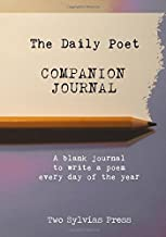 The Daily Poet Companion Journal: A Creative Notebook to be used with The Daily Poet: Day-By-Day Prompts For Your Writing Practice by Two Sylvias Press (6-Jun-2015) Paperback