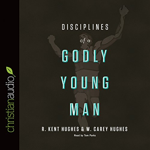 Disciplines of a Godly Young Man audiobook cover art
