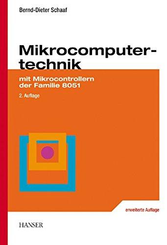 Microcomputertechnik: mit Mikrocontrollern der Familie 8051
