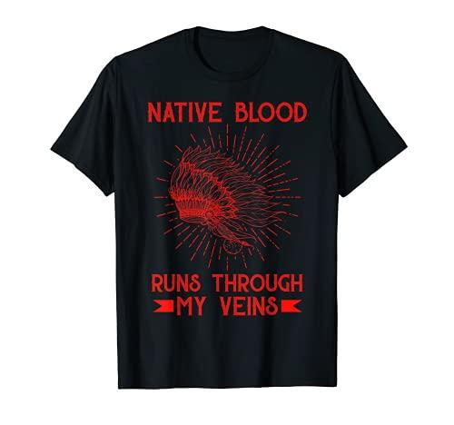 Sangre nativa corre a través de mis venas regalo nativo americano Camiseta