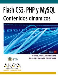 Flash CS3, PHP y MySQL: Contenidos Dinamicos (Spanish Edition)