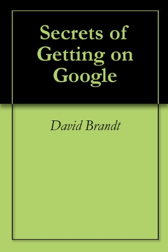 Secrets of Getting on Google (English Edition)