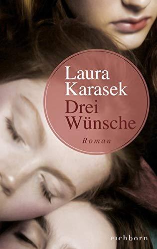 Drei Wünsche: Roman