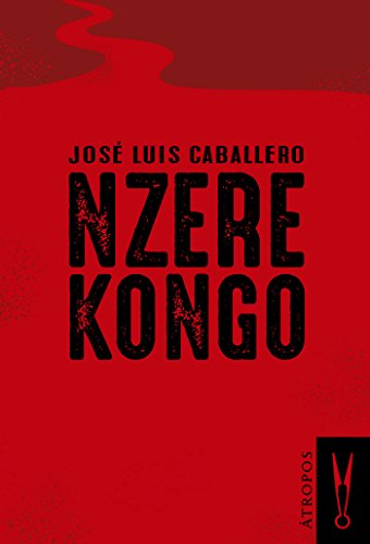 Nzere Kongo de José Luis Caballero Fernández