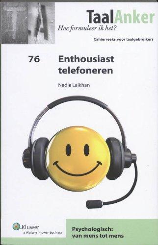 Enthousiast telefoneren (TaalAnker hoe formuleer ik het?)