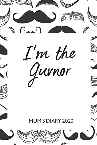 Mum's Diary 2020 - I'm the Guvnor: Week To View - Tired but Organised Mum 2020 Desk Diary Book - Pocket Month to View Calendar Planner - Busy Mums Yearly Organiser - Moustache