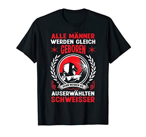 Lustiges Schweisser Geschenk Schweißer Schweißen Beruf T-Shirt