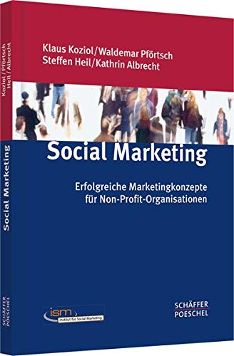 Preisvergleich Produktbild Social Marketing: Erfolgreiche Marketingkonzepte für Non-Profit-Organisationen