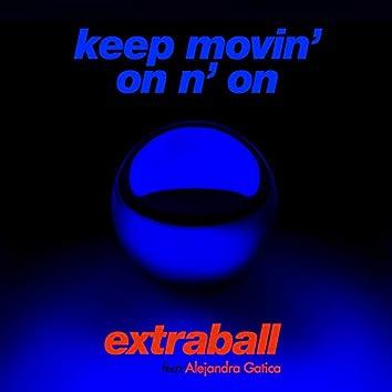 Keep Movin' on n' On