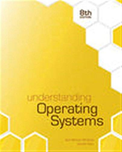Compare Textbook Prices for Understanding Operating Systems 8 Edition ISBN 9781305674257 by McHoes, Ann,Flynn, Ida M.