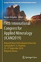 14th International Congress for Applied Mineralogy (ICAM2019): Belgorod State Technological University named after V. G. Shukhov, 23–27 September 2019, Belgorod, Russia (Springer Proceedings in Earth and Environmental Sciences)