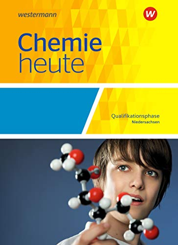 Chemie heute SII - Ausgabe 2018 für Niedersachsen: Qualifikationsphase: Schülerband